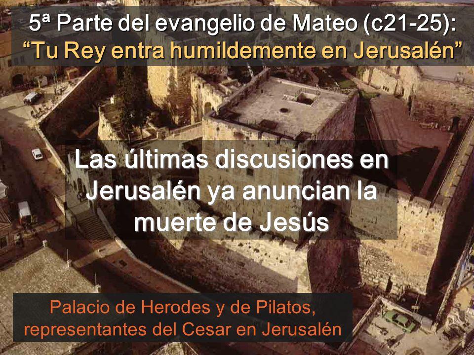 Las últimas discusiones en Jerusalén ya anuncian la muerte de Jesús