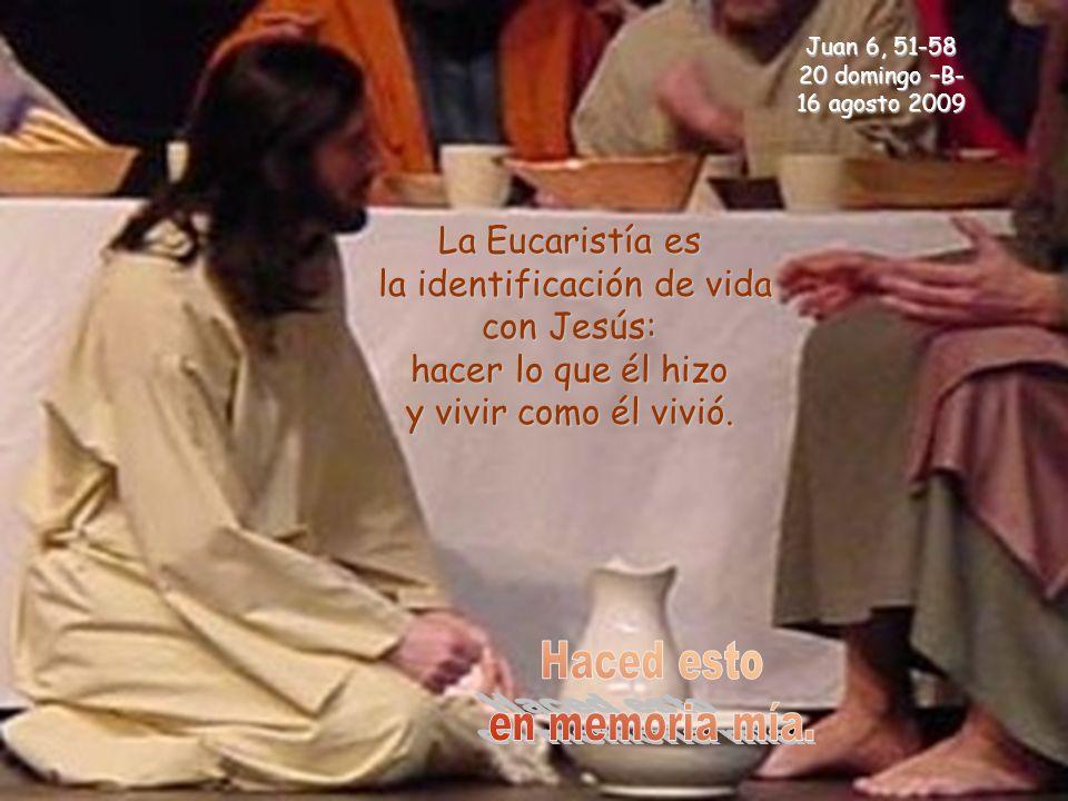 La Eucaristía es la identificación de vida con Jesús: