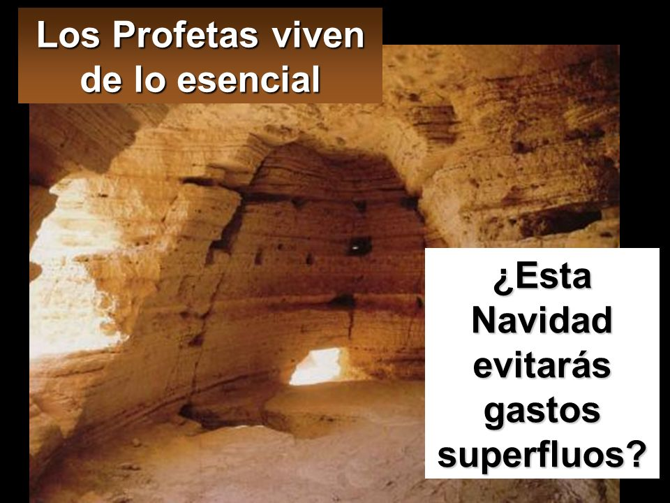 Los Profetas viven de lo esencial