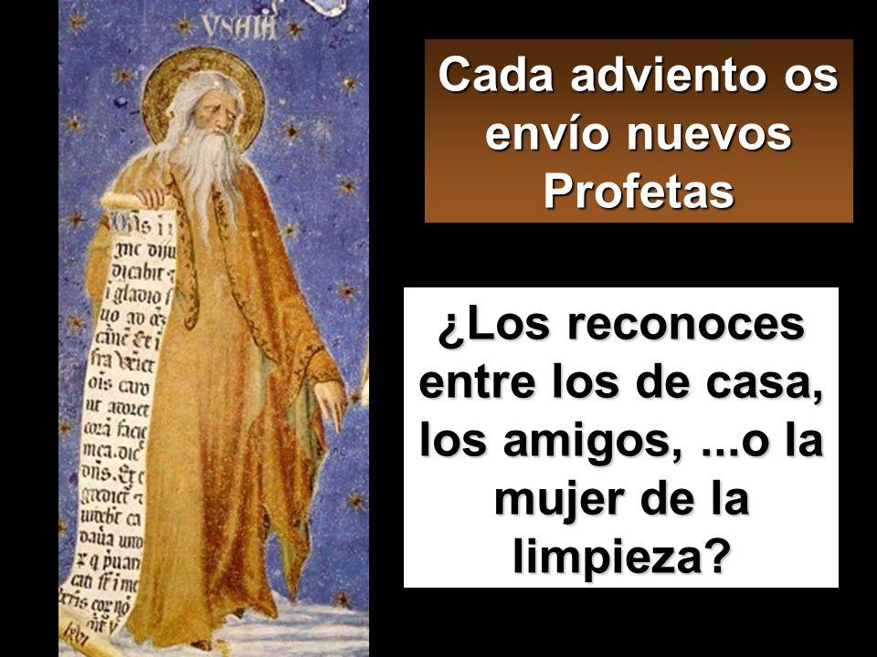 Cada adviento os envío nuevos Profetas