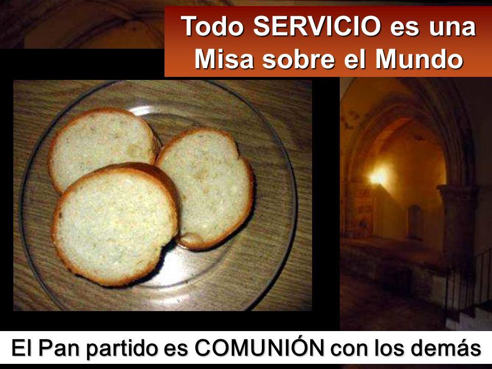 Todo SERVICIO es una Misa sobre el Mundo