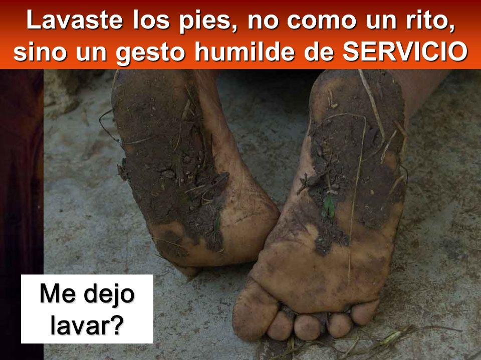 Lavaste los pies, no como un rito, sino un gesto humilde de SERVICIO
