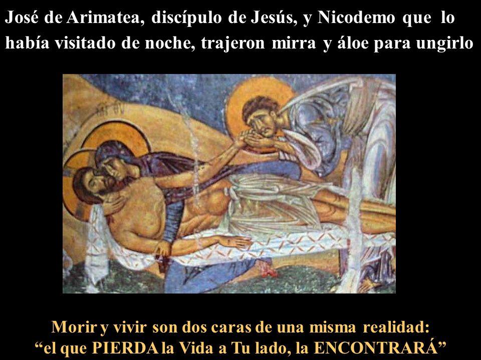 José de Arimatea, discípulo de Jesús, y Nicodemo que lo había visitado de noche, trajeron mirra y áloe para ungirlo