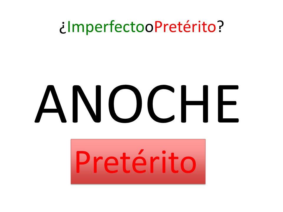 ¿ImperfectooPretérito