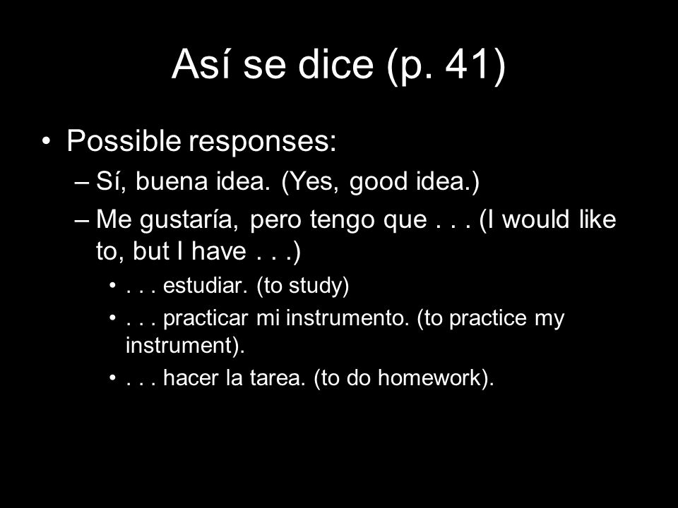 Así se dice (p. 41) Possible responses: