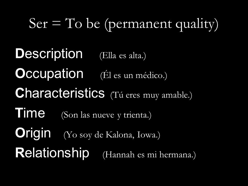 Ser = To be (permanent quality)