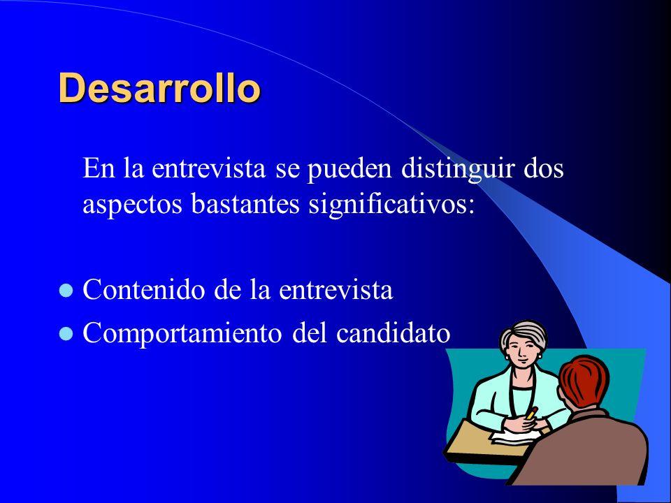 Desarrollo En la entrevista se pueden distinguir dos aspectos bastantes significativos: Contenido de la entrevista.