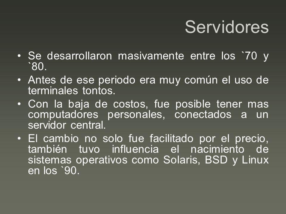 Servidores Se desarrollaron masivamente entre los `70 y `80.