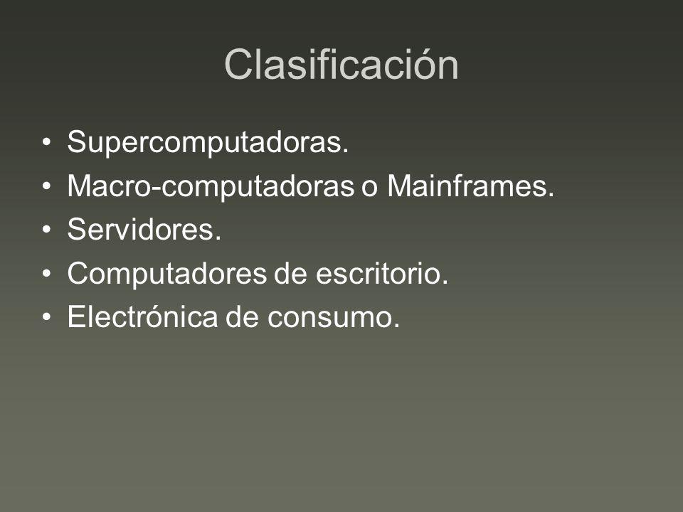 Clasificación Supercomputadoras. Macro-computadoras o Mainframes.