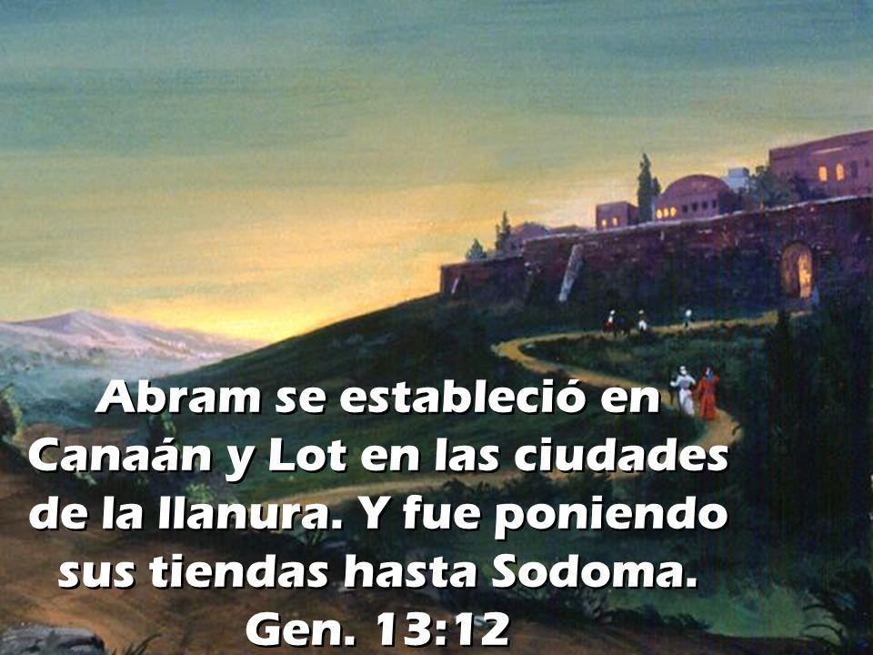 Abram se estableció en Canaán y Lot en las ciudades de la llanura