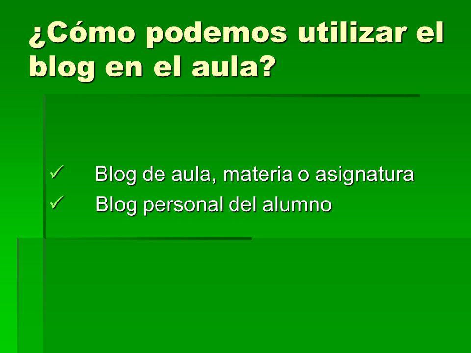 ¿Cómo podemos utilizar el blog en el aula