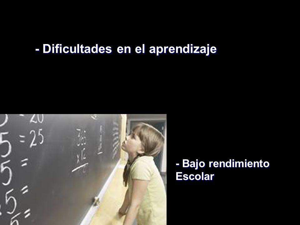 - Dificultades en el aprendizaje