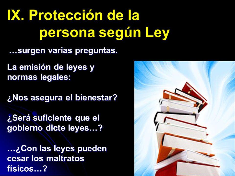 IX. Protección de la persona según Ley …surgen varias preguntas.