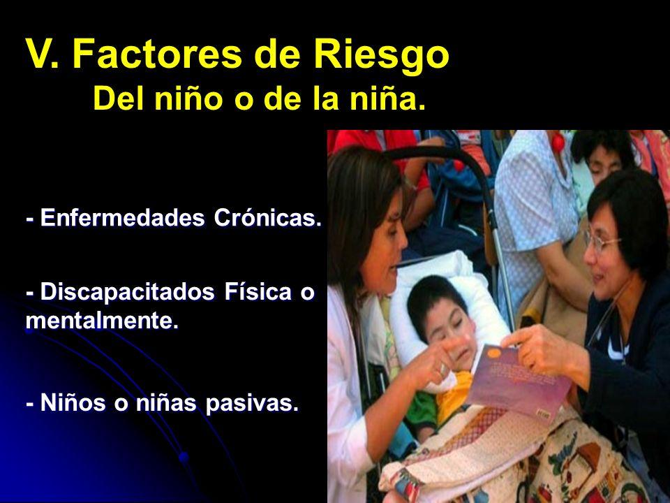 V. Factores de Riesgo Del niño o de la niña. - Enfermedades Crónicas.