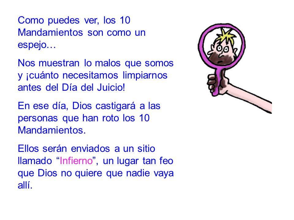 Evangelio 7 Como puedes ver, los 10 Mandamientos son como un espejo…