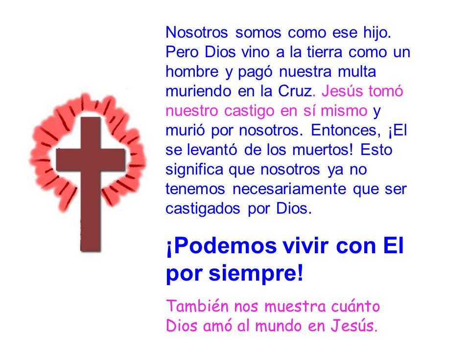 Evangelio 12 ¡Podemos vivir con El por siempre!