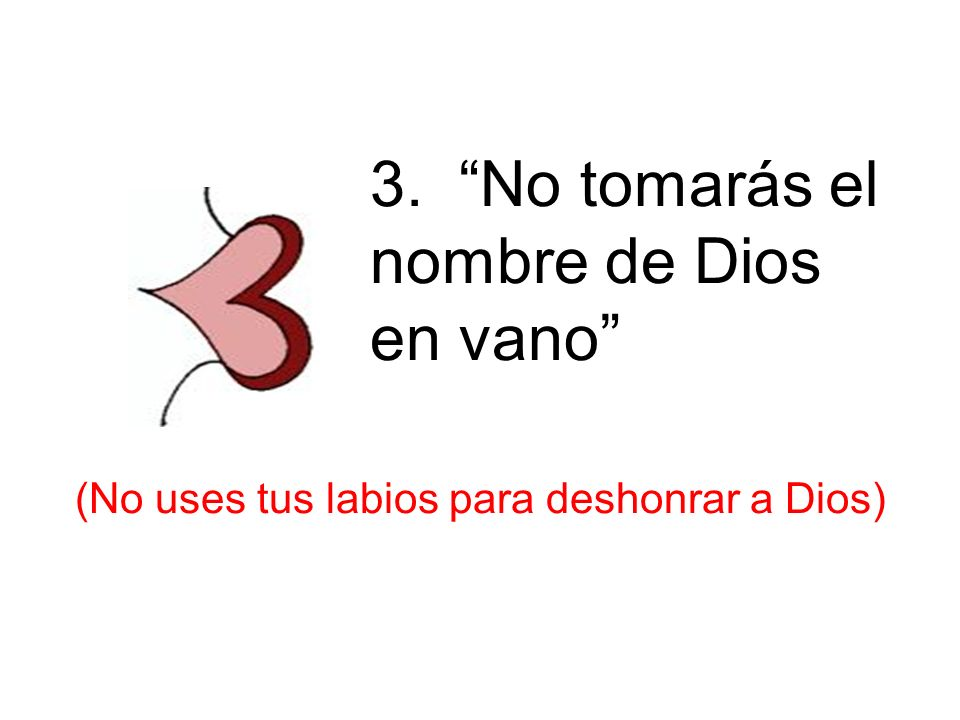 (No uses tus labios para deshonrar a Dios)