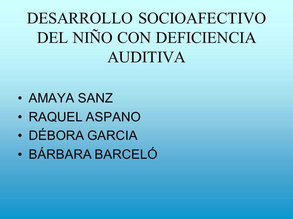 DESARROLLO SOCIOAFECTIVO DEL NIÑO CON DEFICIENCIA AUDITIVA