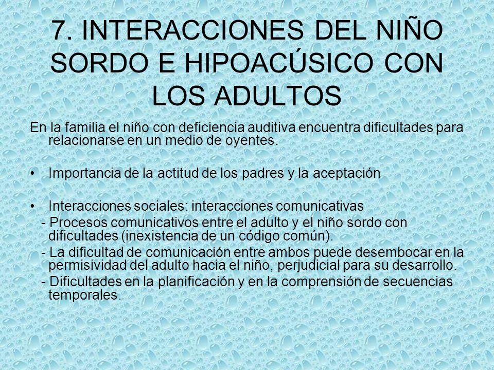7. INTERACCIONES DEL NIÑO SORDO E HIPOACÚSICO CON LOS ADULTOS