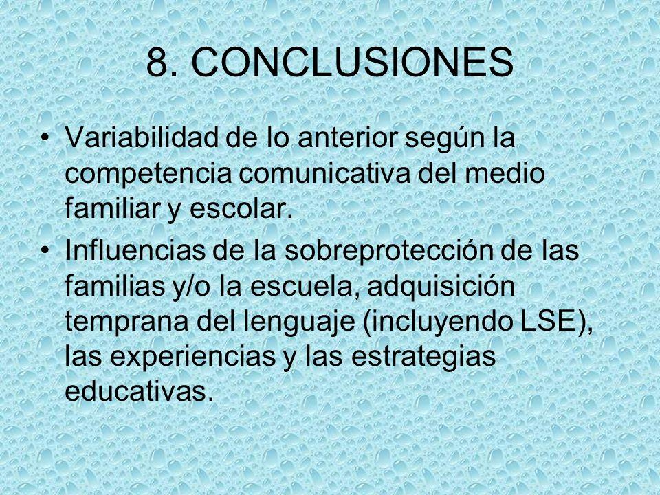 8. CONCLUSIONES Variabilidad de lo anterior según la competencia comunicativa del medio familiar y escolar.
