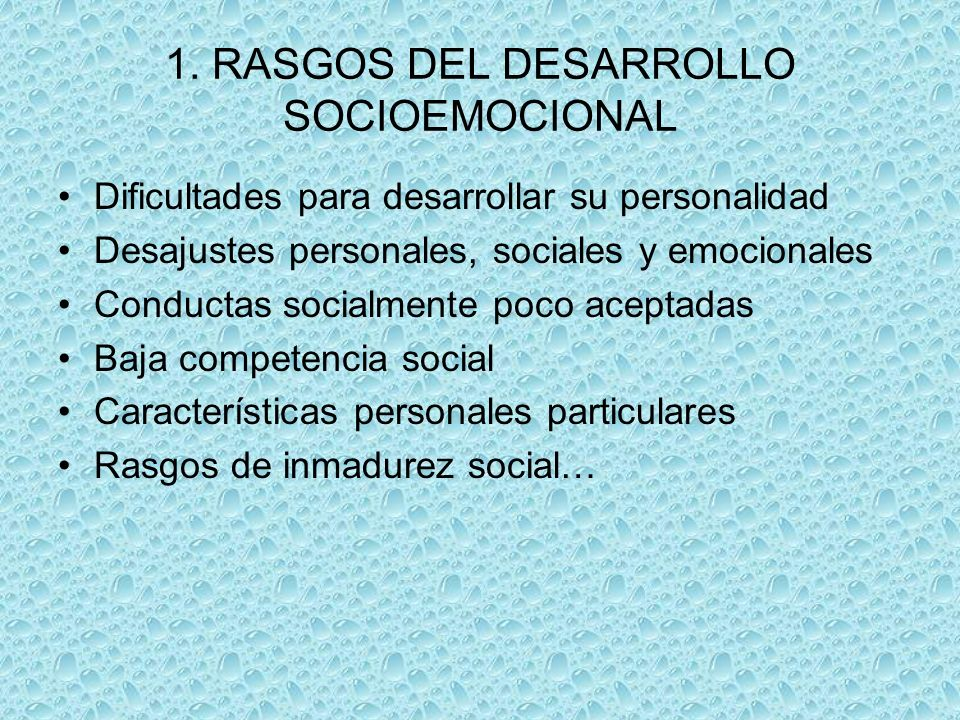 1. RASGOS DEL DESARROLLO SOCIOEMOCIONAL