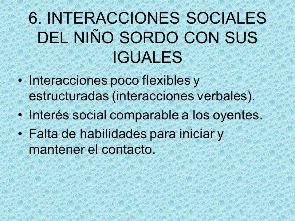 6. INTERACCIONES SOCIALES DEL NIÑO SORDO CON SUS IGUALES