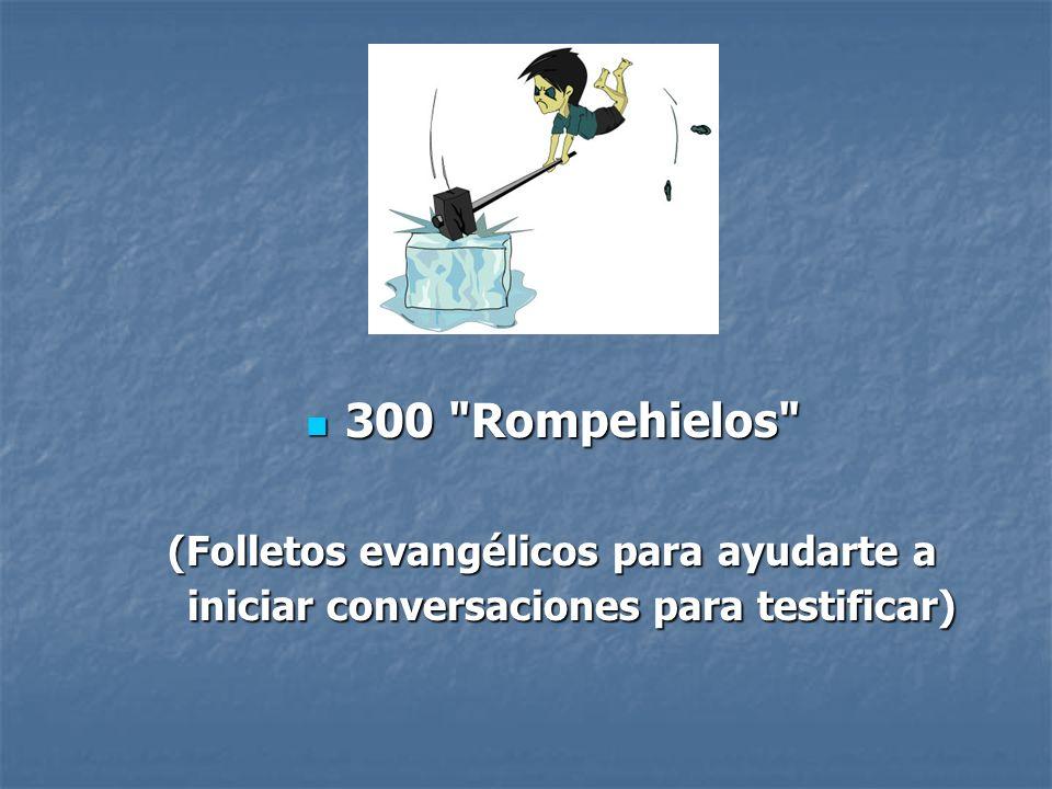 300 Rompehielos (Folletos evangélicos para ayudarte a iniciar conversaciones para testificar)