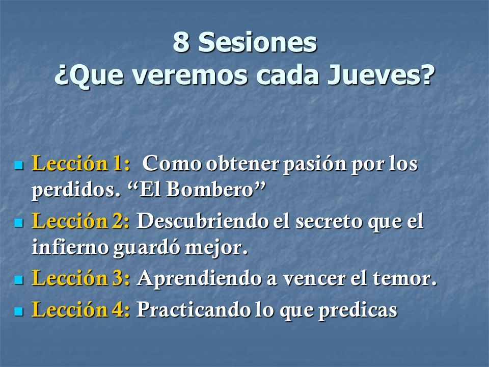 8 Sesiones ¿Que veremos cada Jueves