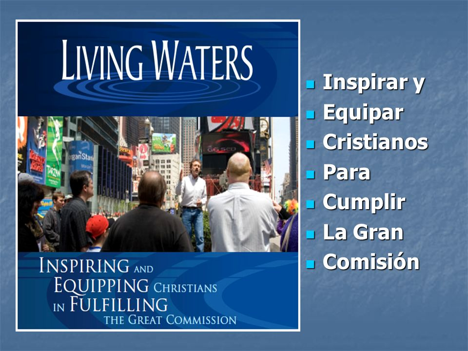 Inspirar y Equipar Cristianos Para Cumplir La Gran Comisión