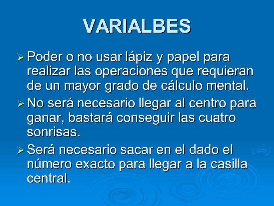 VARIALBESPoder o no usar lápiz y papel para realizar las operaciones que requieran de un mayor grado de cálculo mental.