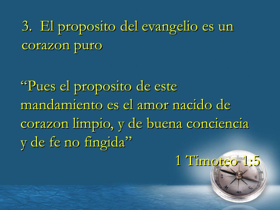 3. El proposito del evangelio es un corazon puro