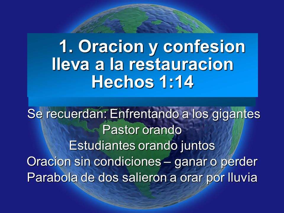 1. Oracion y confesion lleva a la restauracion Hechos 1:14