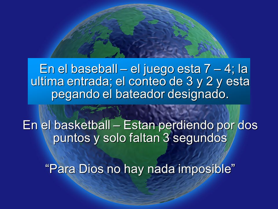 Para Dios no hay nada imposible