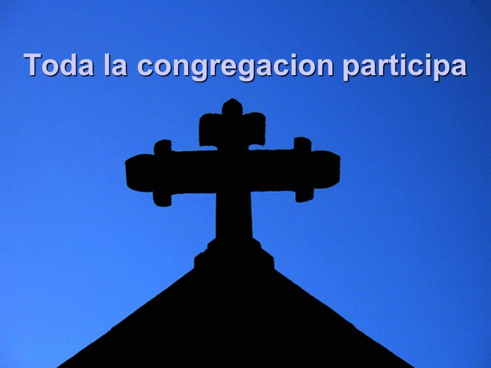 Toda la congregacion participa