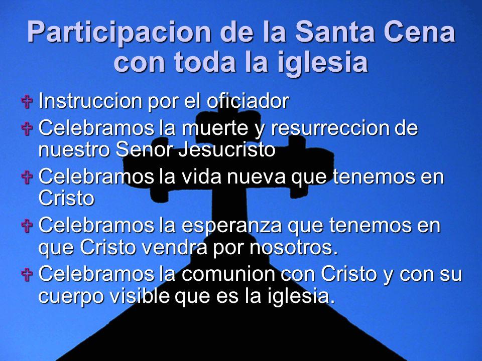 Participacion de la Santa Cena con toda la iglesia
