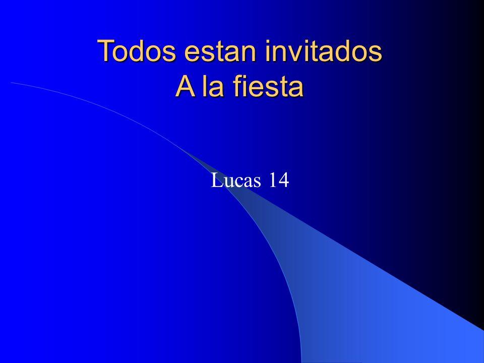 Todos estan invitados A la fiesta Lucas 14