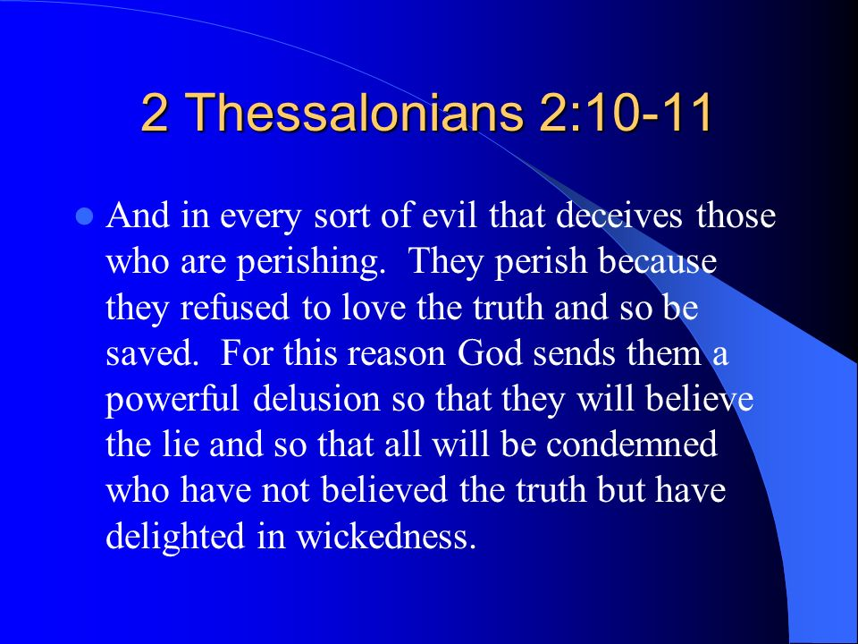 2 Thessalonians 2:10-11
