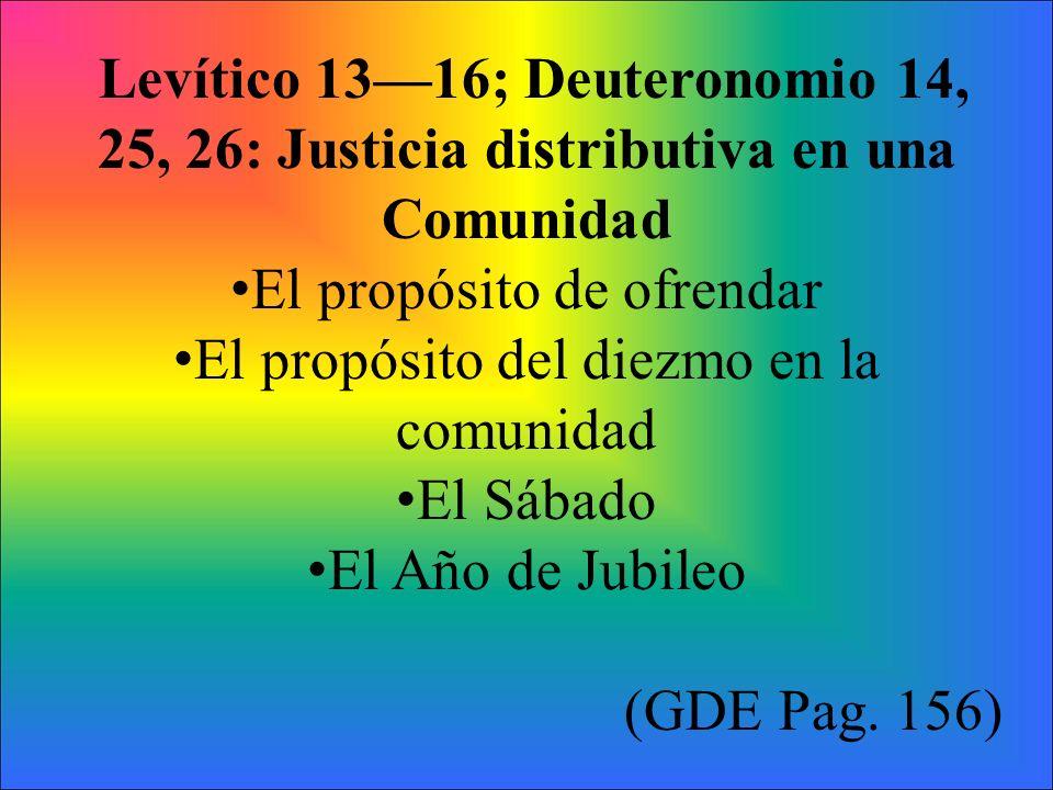 Levítico 13—16; Deuteronomio 14, 25, 26: Justicia distributiva en una
