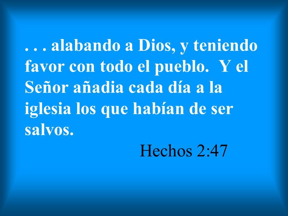 alabando a Dios, y teniendo favor con todo el pueblo