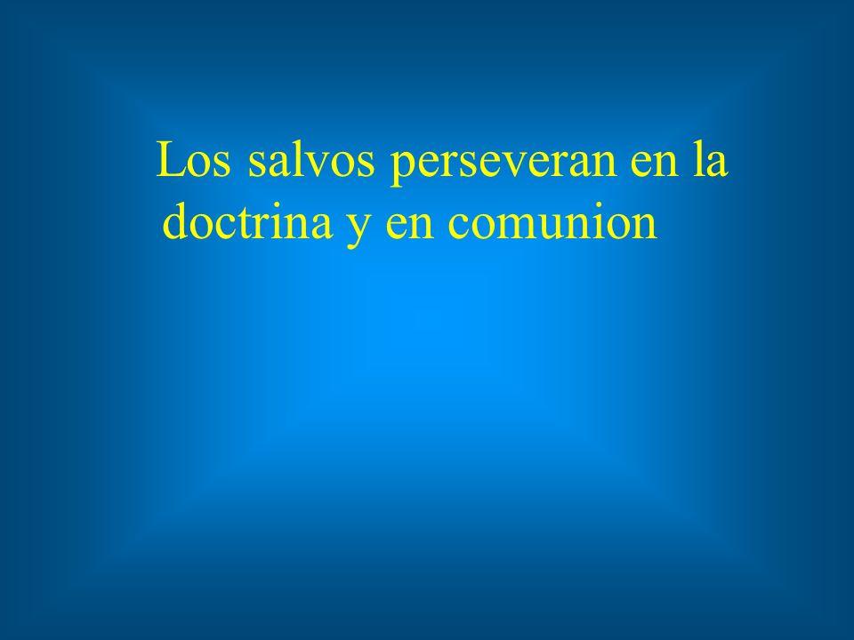Los salvos perseveran en la doctrina y en comunion