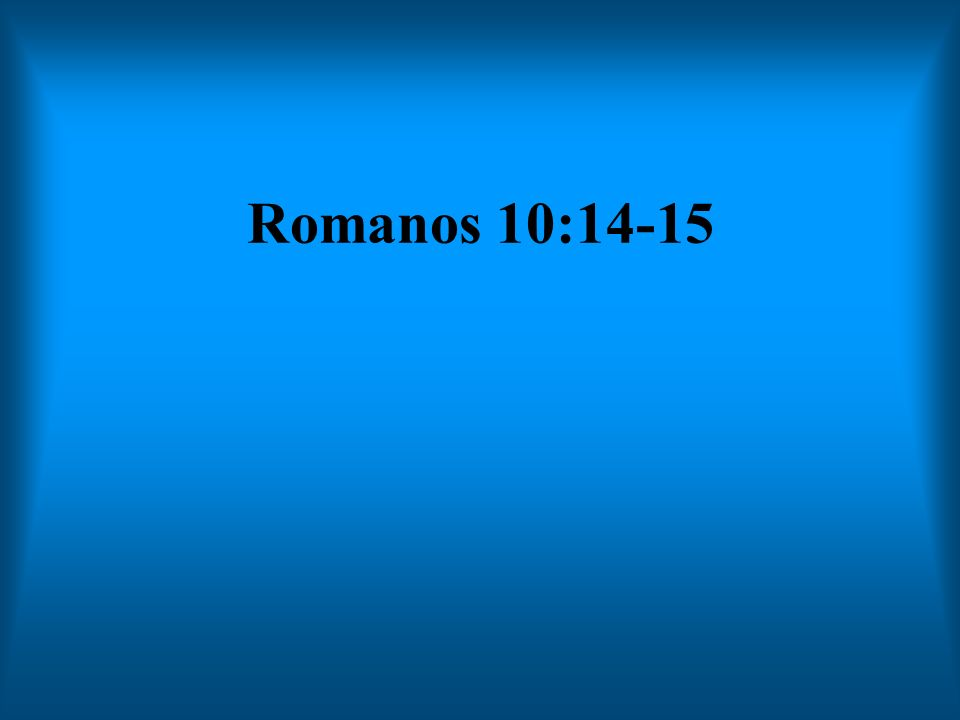 Romanos 10:14-15