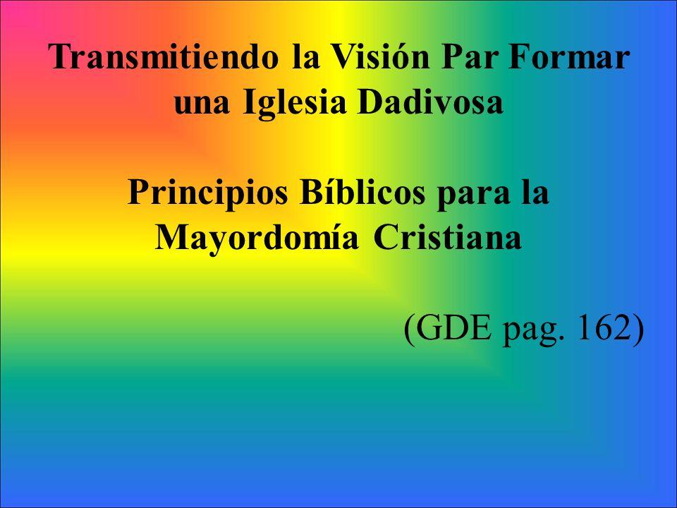 Transmitiendo la Visión Par Formar una Iglesia Dadivosa