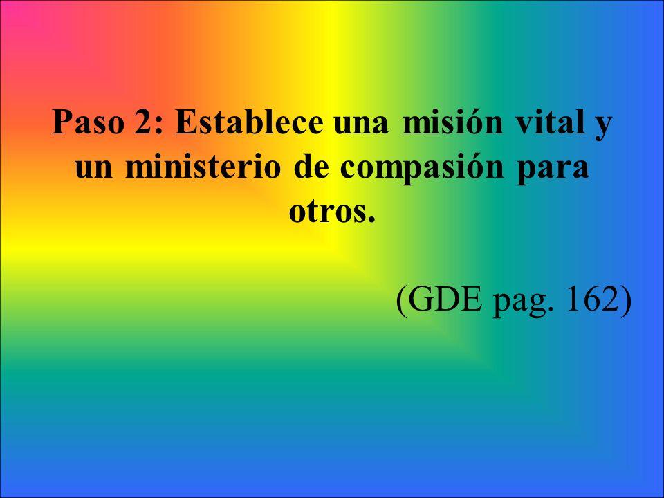 Paso 2: Establece una misión vital y un ministerio de compasión para