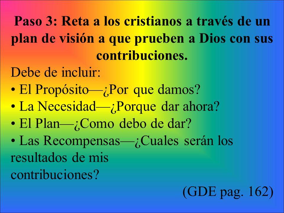 Paso 3: Reta a los cristianos a través de un plan de visión a que prueben a Dios con sus contribuciones.