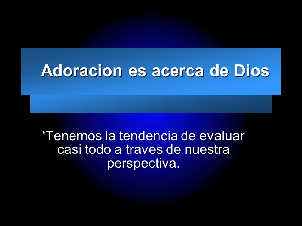 Adoracion es acerca de Dios