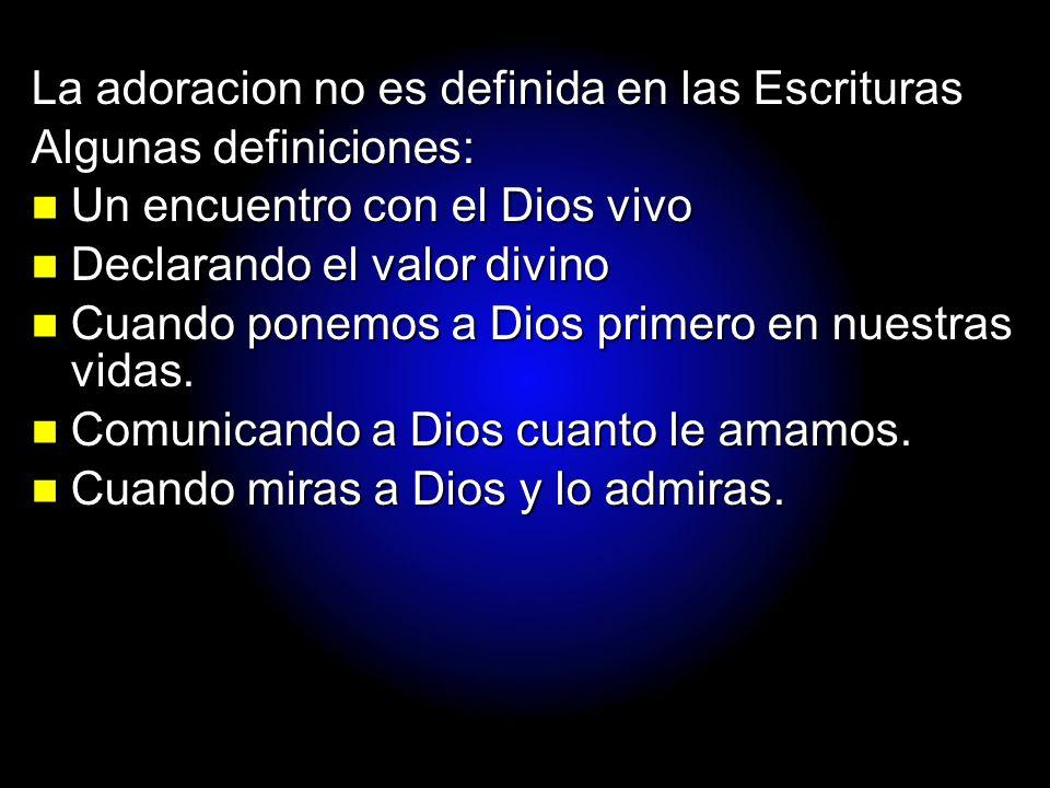 La adoracion no es definida en las Escrituras