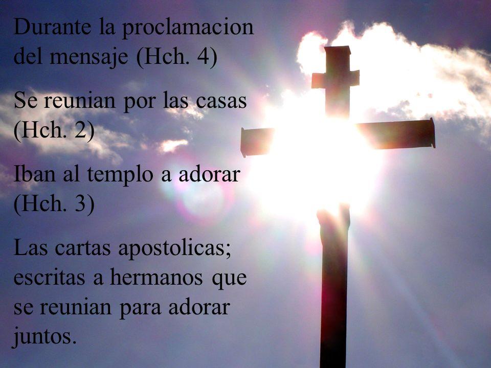 Durante la proclamacion del mensaje (Hch. 4)