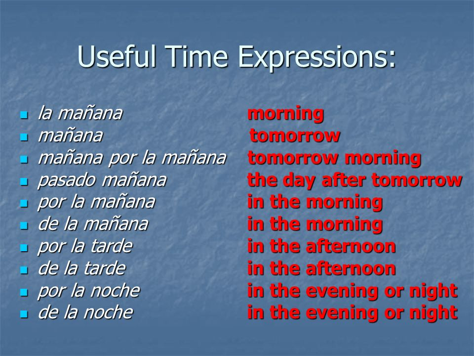 Useful Time Expressions: