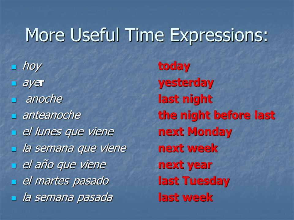 More Useful Time Expressions: