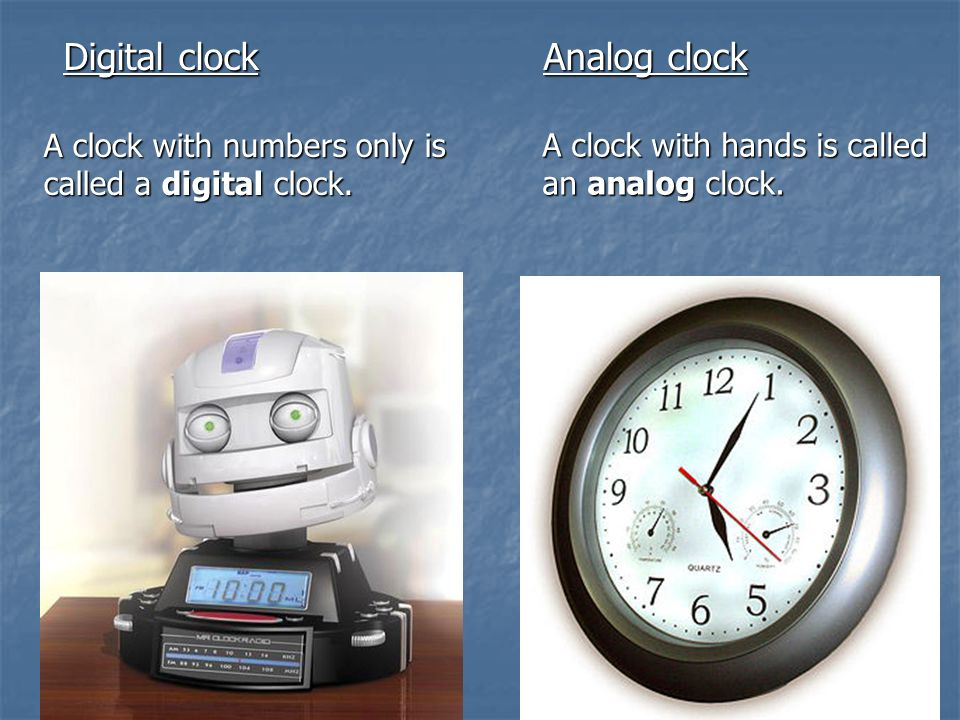 Digital clock Analog clock